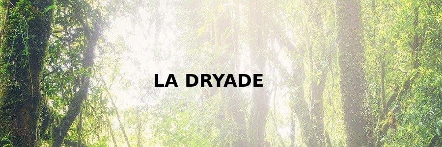 La Dryade